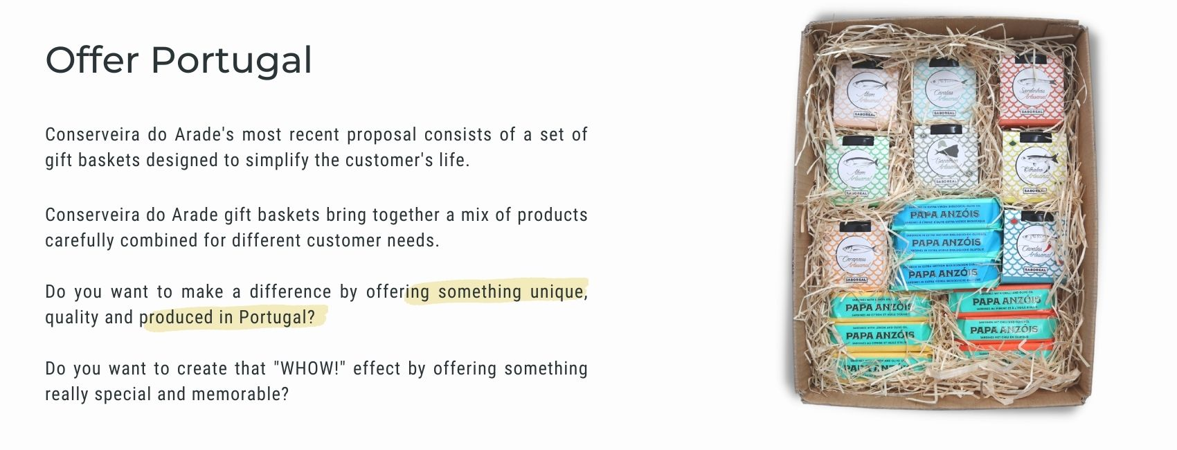 """Conserveira do Arade gift baskets bring together a mix of products carefully combined for different customer needs.  Do you want to make a difference by offering something unique, quality and produced in Portugal?  Do you want to create that """"WHOW!"""" effect by offering something really special and memorable?"""