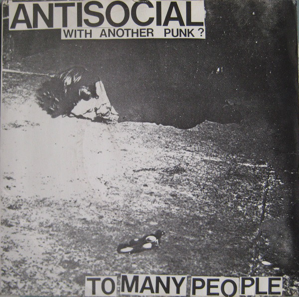 Antisocial with Another Punk? - To Many People (1982)