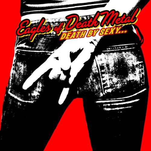 Eagles Of Death Metal - Death By Sexy... (2006)