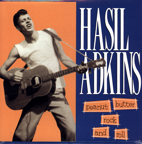 Hasil Adkins - Peanut Butter Rock And Roll (1990)