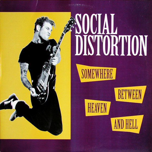 Social Distortion - Somewhere Between Heaven And Hell (1992)