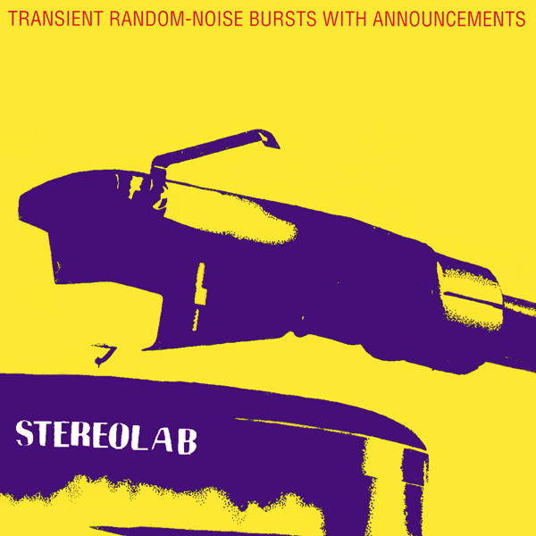 Stereolab - Transient Random-Noise Bursts With Announcements (1993)